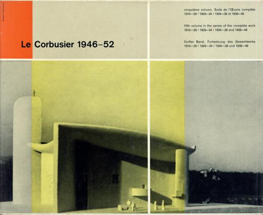 ル・コルビュジエ Le Corbusier: Oeuvre Complete 1946-1952: Troisieme Edition/W.Boesiger