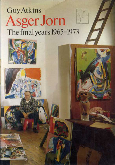 アスガー・ヨーン Asger Jorn: The Final Years 1965-1973/Asger Jorn