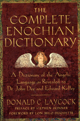 The Complete Enochian Dictionary/Donald C.Laycock/John Dee/Edward Kelly/Lon Milo Duquette