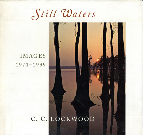 C.C.ロックウッド写真集 C.C.Lockwood: Still Waters Images 1971-1999/C.C.Lockwood
