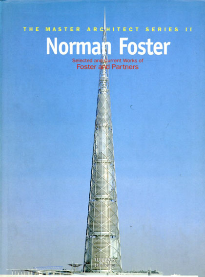 ノーマン・フォスター Norman Foster: Selected And Current Works of Foster and Partners The Master Architect Series2/Norman Foster Stephen Dobney