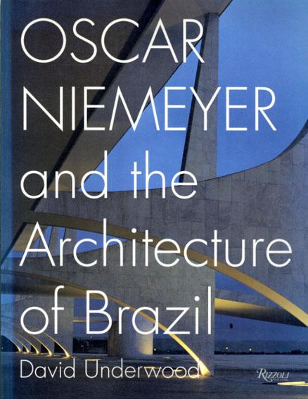 オスカー・ニーマイヤー Oscar Niemeyer And The Architecture of Brazil/David Underwood