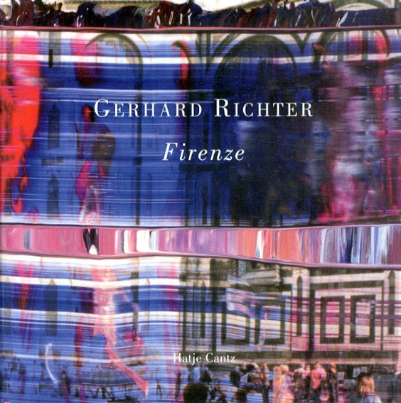 ゲルハルト・リヒター Gerhard Richter: Firenze/Gerhard Richter