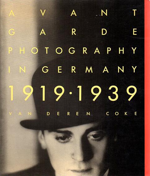 Avantgarde Photography in Germany 1919-1939/Van Deren Coke