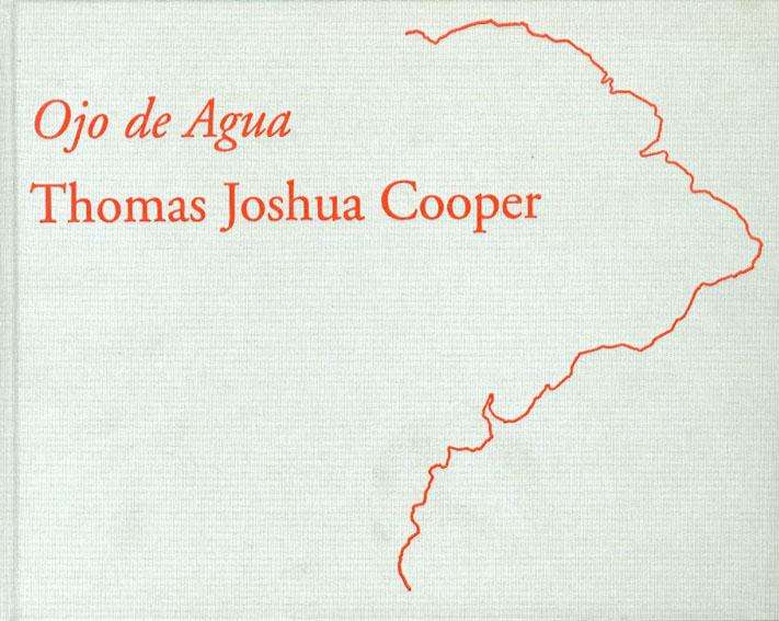 トーマス・ジョシュア・クーパー写真集 Eye of the Water/Ojo De Agua/Thomas Joshua Cooper