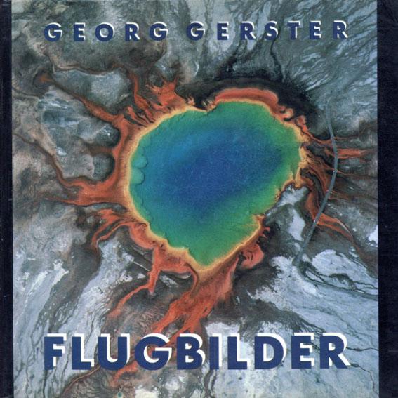 Flugbilder: 133 aus der Luft gegriffene Fundsachen/Georg Gerster