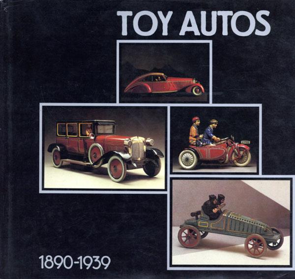 Toy Autos 1890-1939/Peter Ottenheimer