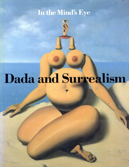 In the Mind's Eye: Dada and Surrealism/Dawn Ades