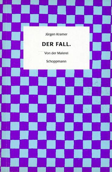 ユルゲン・クレイマー Jurgen Kramer: Der Fall Von der Malerei/