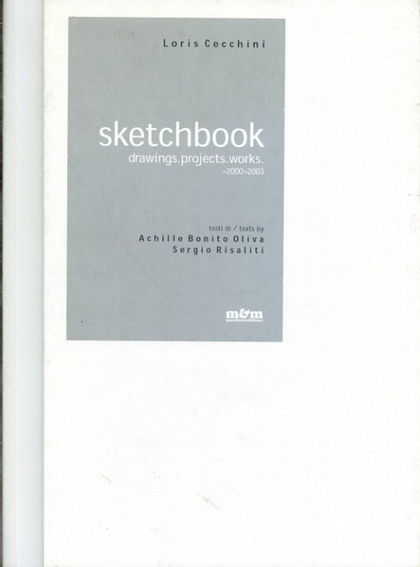 ロリス・チェッキーニ Loris Cecchini: Sketchbook: drawings, projects, works. Ediz. italiana e inglese/Loris Cecchini