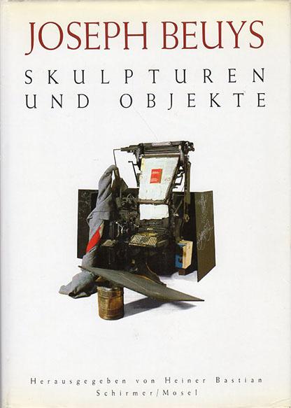 ヨーゼフ・ボイス Joseph Beuys: Skulpturen und Objekte/Joseph Beuys Heiner Bastian編