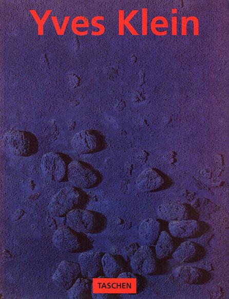 Yves Klein 1928-1962: International Klein Blue/イヴ・クライン
