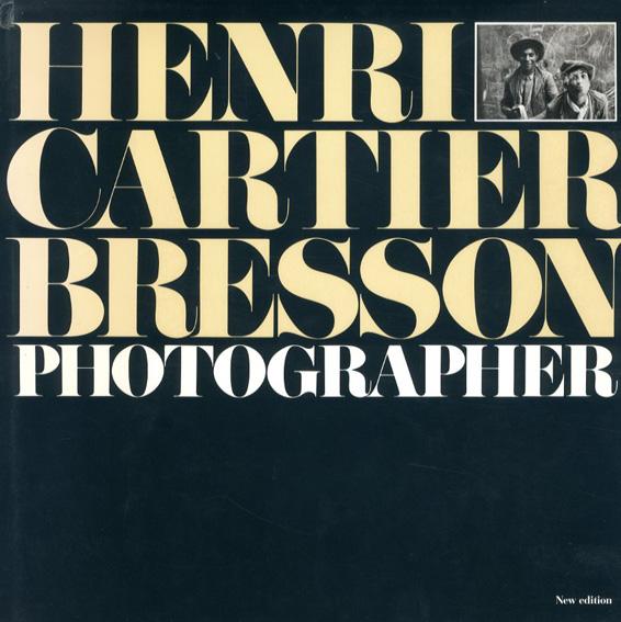 アンリ・カルティエ=ブレッソン写真集 Henri Cartier-Bresson: Photographer/Henri Cartier-Bresson/Yves Bonnefoy