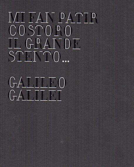 Mi fan patir costoro il grande stento... Galileo Galilei/S. Bonechi
