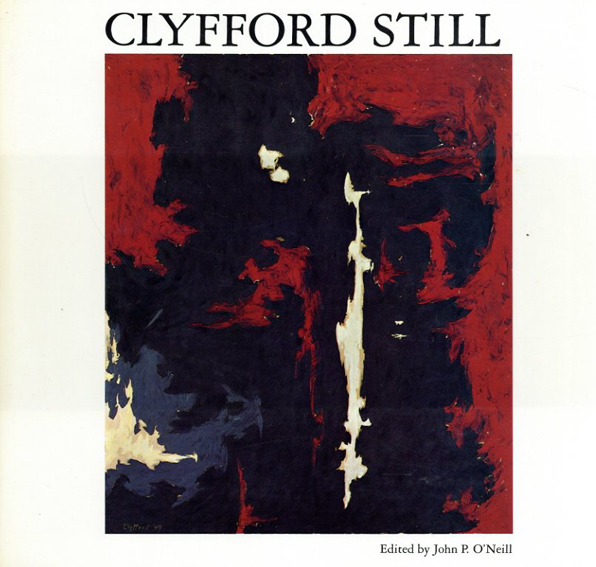 クリフォード・スティル Clyfford Still/Katherine Kuh John P. O'Neill