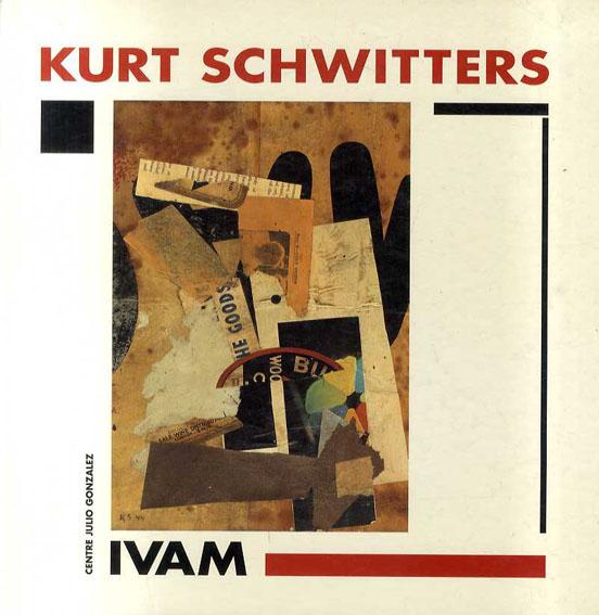 クルト・シュヴィッターズ Kurt Schwitters: Ivam/Kurt Schwitters
