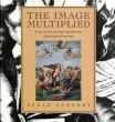 The Image Multiplied: Five Centuries of Painted Reproductions of Paintings and Drawings/Susan Lambertのサムネール