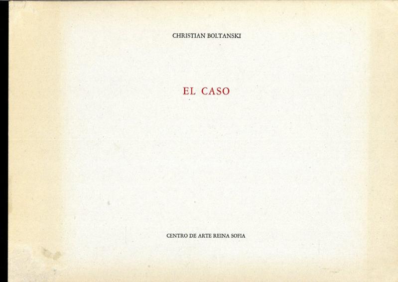 クリスチャン・ボルタンスキー Christian Boltanski: El Caso/