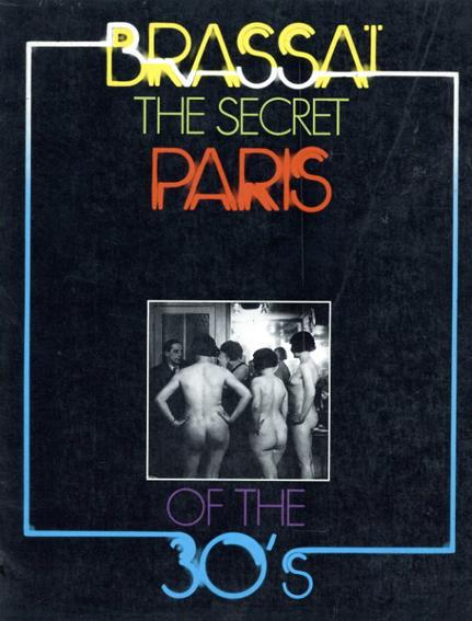 ブラッサイ写真集 Brassai: Le Paris Secret Des Annees 30's/