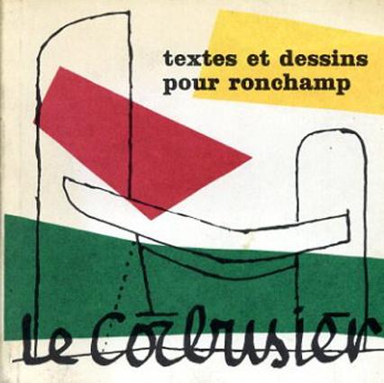 ル・コルビュジエ Textes et Dessins Pour Ronchamp/Le Corbusier