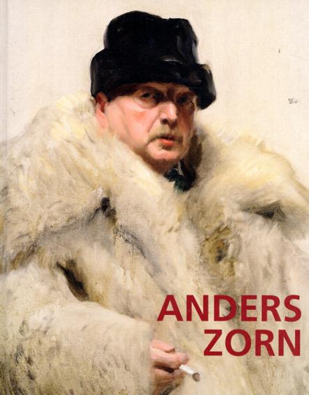 アンデシュ・ソーン Der schwedische Impressionist Anders Zorn/Alexander Bastek/Anna-Carola Krausse編