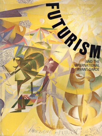 未来主義と国際的なアヴァンギャルド Futurism and the International Avant-garde/