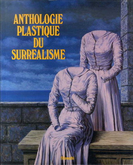 シュルレアリスム Anthologie Plastique du Surrealisme/Jacques Baron