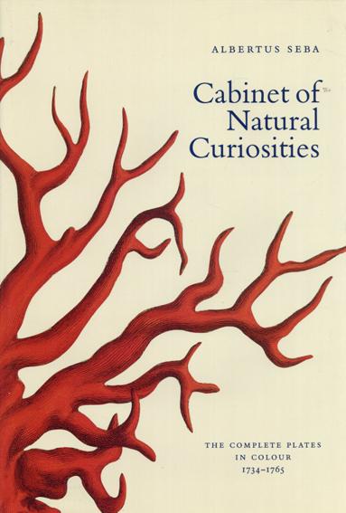 Albertus Seba: Cabinet of Natural Curiosities: The Complete Plates in Colour 1734-1765/