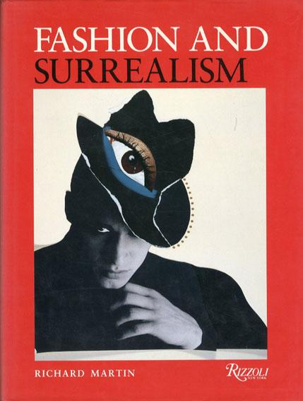 ファッションとシュルレアリスム Fashion and Surrealism/Richard Martin