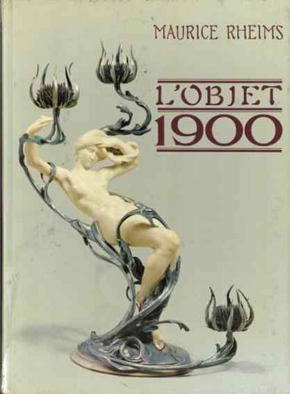 L'objet 1900/Maurice Rheims