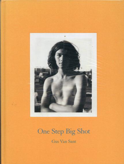 ガス・ヴァン・サント写真集 One Step Big Shot/Gus van Sant