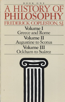 A History of Philosophy Volume 1,2,3 (Greece and Rome/Augustine to Scotus/Ockham to Suarez)/Frederick Copleston