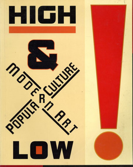 High & Low  Modern Art Popular Culture/K Varnedoe/A gopnik
