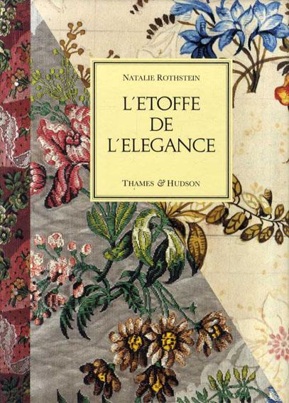 生地のエレガンス L'Etoffe de l'elegance: Soiries Et Dessins Pour Soie Du XVIIIe Secle/