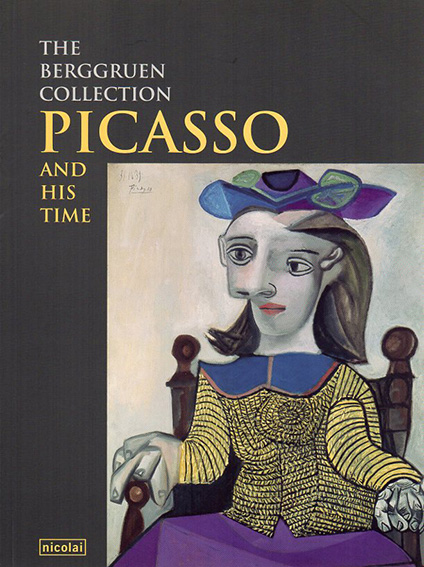 The Berggruen Collection: Picasso and His Time/Hans Jurge Papies