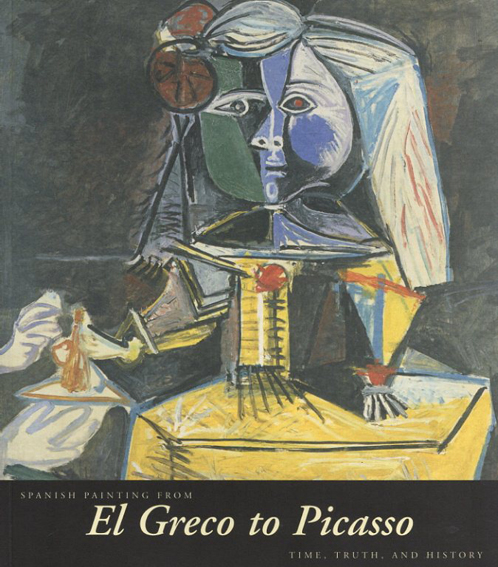 Spanish Painting from El Greco to Picasso/