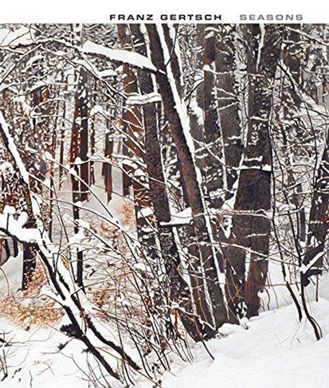 フランツ・ゲルチュ Franz Gertsch: Seasons: Works from 1983-2011/