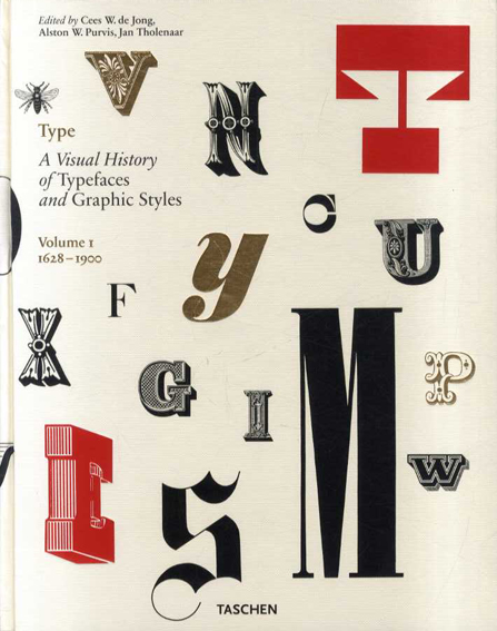 Type: A Visual History of Typefaces and Graphic Styles 1628-1900/Jan Tholenaar、Cees W. De Jong編