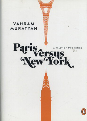 Paris versus New York: A Tally of Two Cities/Vahram Muratyan