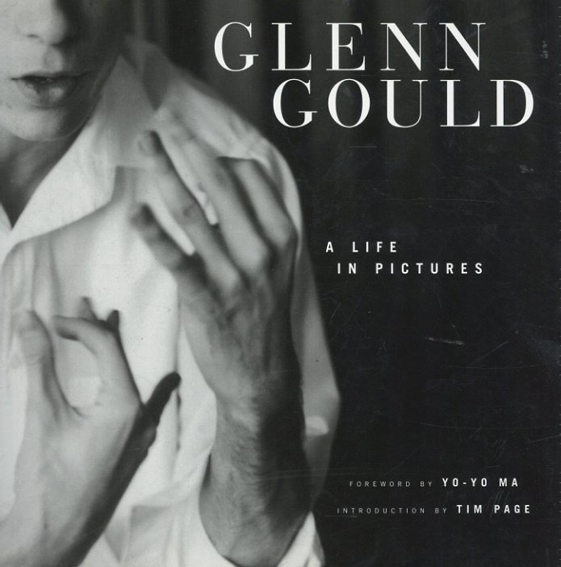 Glenn Gould: A Life in Pictures/Malcolm Lester Tim Page序論
