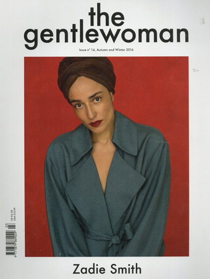 The Gentlewoman Magazine No.14 Autumn and Winter 2016 Zadie Amith/