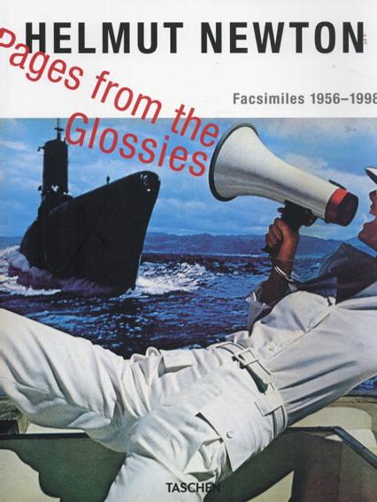 ヘルムート・ニュートン写真集 Pages from the Glossies: Facsimiles 1956-1998/Helmut Newton写真 June Newton/Walter Keller編