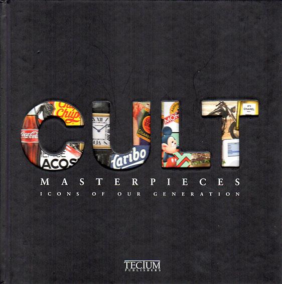 Cult Masterpieces: Icons of Our Generation/Birgit Niefanger編