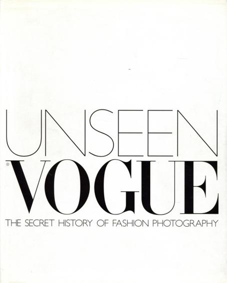 Unseen Vogue: The Secret History of Fashion Photography/Robin Derrick/Robin Muir編