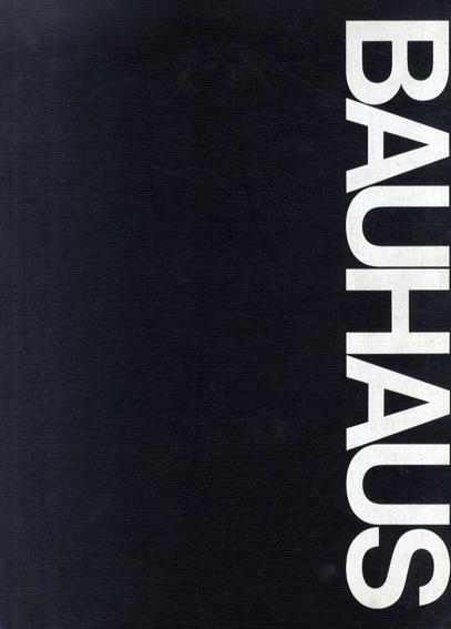 バウハウス Bauhaus: Weimar, Dessau, Berlin, Chicago/Hans M. Wingler