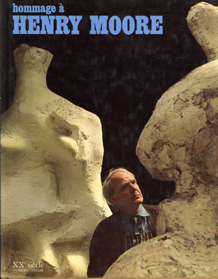 「20世紀」 ヘンリー・ムーアへのオマージュ Hommage a Henry Moore: XXe siecle Numero Special/