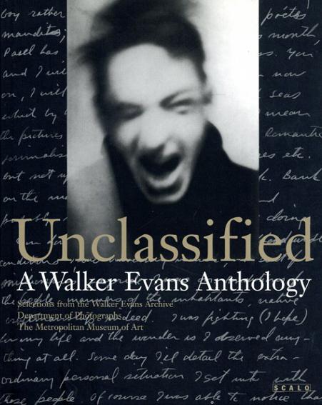 ウォーカー・エヴァンス Unclassified: A Walker Evans Anthology/ウォーカー・エヴァンス