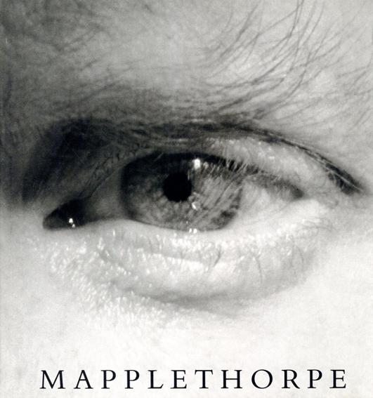 ロバート・メイプルソープ写真集 Mapplethorpe/Robert Mapplethorpe Arthur C. Danto寄稿 Mark Holborn/Dimitri Levas編