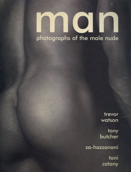 Man: Photographs of the Male Nude/