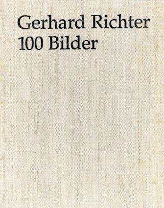 ゲルハルト・リヒター Gerhard Richter: 100 Bilder/Hans-Ulrich Obrist